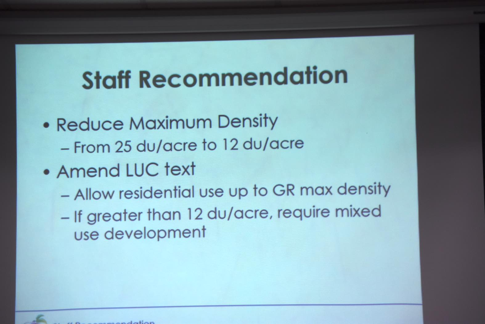 <b>City slide summarizing staff recommendations about GR zoning district changes. Photo/Cal Beverly.</b>